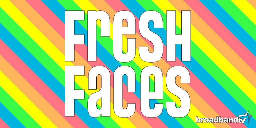Fresh Faces