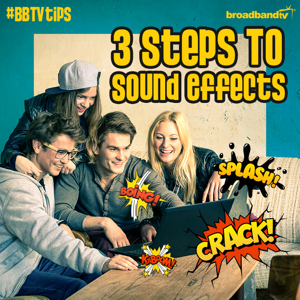 SFX BBTV Tips: 3 Steps To Sound Effects