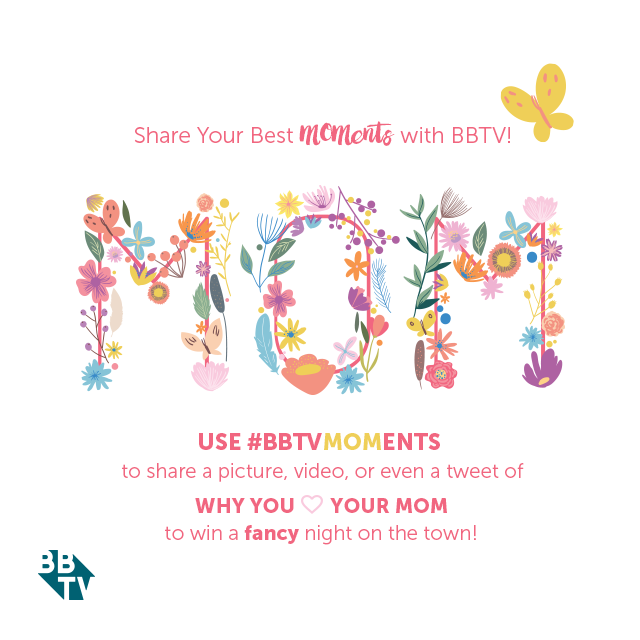 MOMents  BBTV's Mother's Day Giveaway: Share Your Best MOMents!