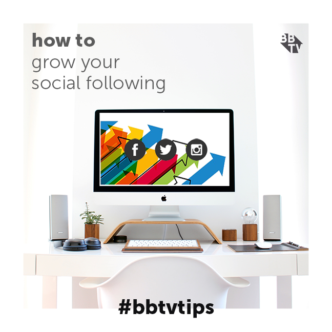 tip 222 BBTV Tips: How to Grow your Social Following