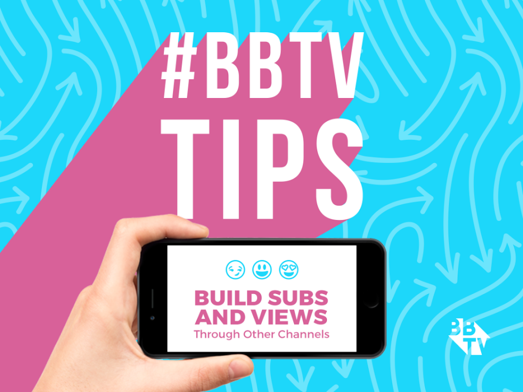 unnamed 1 1024x768 BBTV Tips: Build Subs and Views