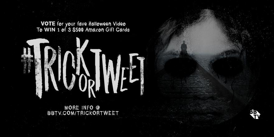Halloween Campaign TW rvsd 1 BBTVs #TrickorTweet VOTE for your Favorite Halloween Video