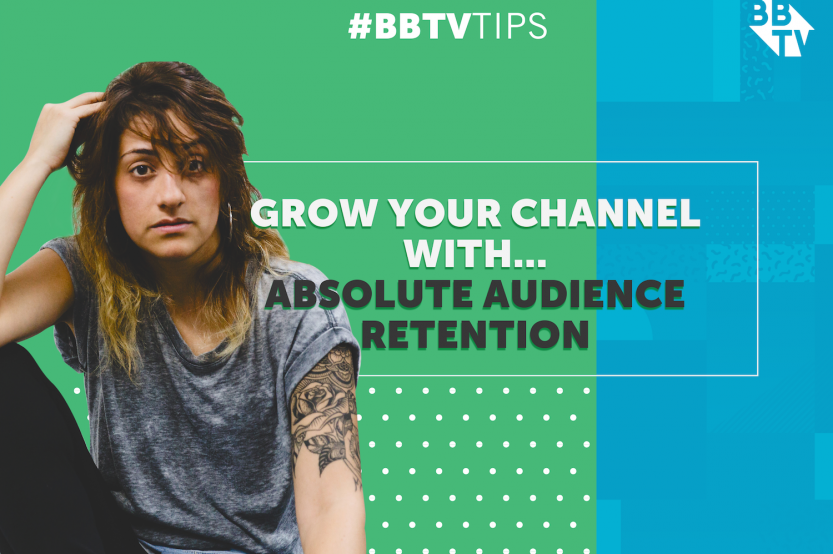 BBTV Tips-audience retention