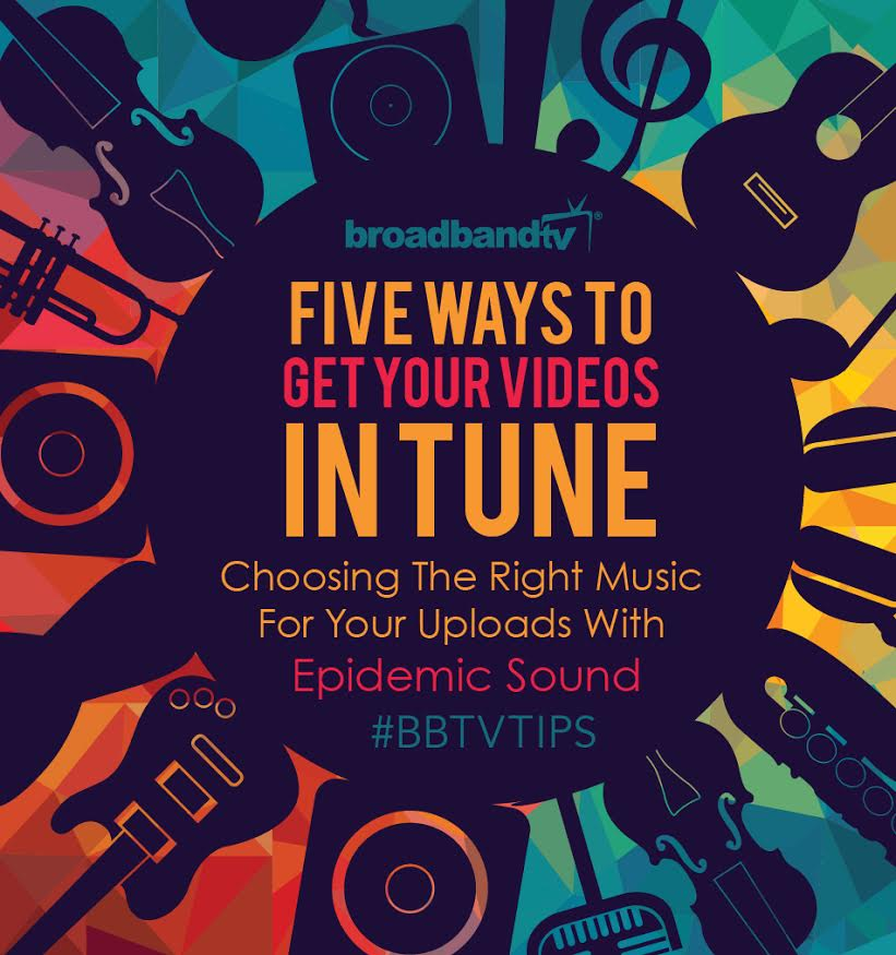 BBTV Tips BBTV Tips: 5 Ways To Get Your Videos In Tune & How Epidemic Sound Can Help!