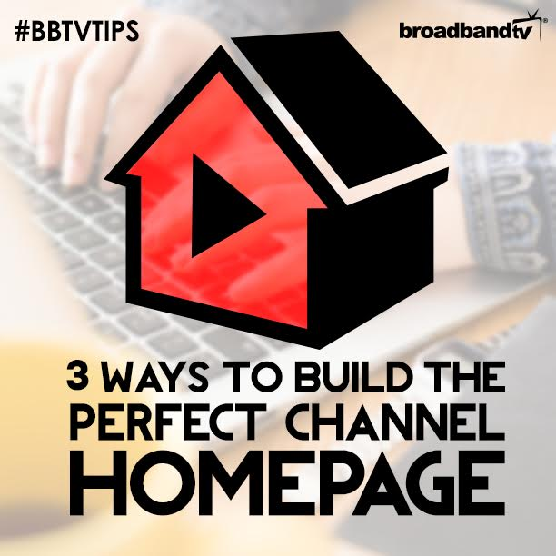 Homepage tips BBTV Tips: 3 Ways To Build The Perfect Channel Homepage