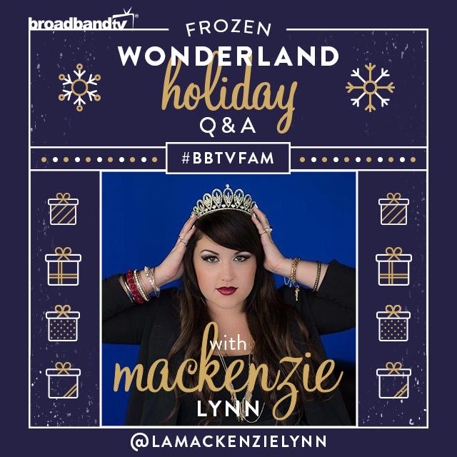 HolidayQA MackenzieLynn Insta Frozen Wonderland! Creator Q&A with Mackenzie Lynn!