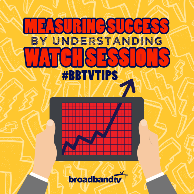 BBTVTip Jan5 BBTV Tips:  Measuring Success by Understanding Watch Sessions