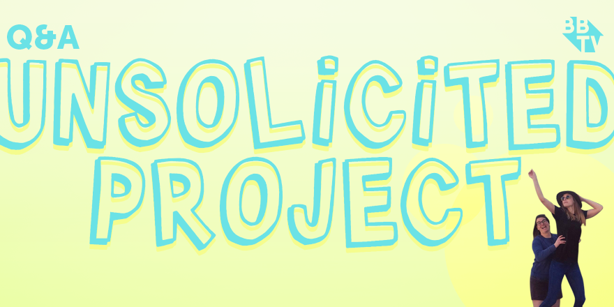 UnsolicitedProj Twitter Creator Q&A: Unsolicited Project Talk Almost Adults!