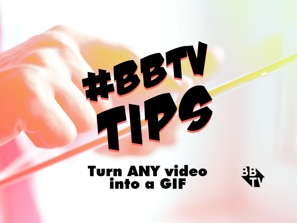 BBTVTip Still 1024x768 #BBTVTip : Turn ANY YouTube Video into a GIF