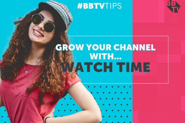 BBTV Tips-watch time (1)