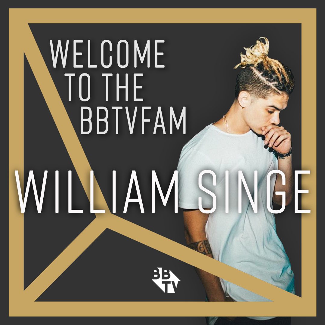 will Welcome to the #BBTVFam William Singe