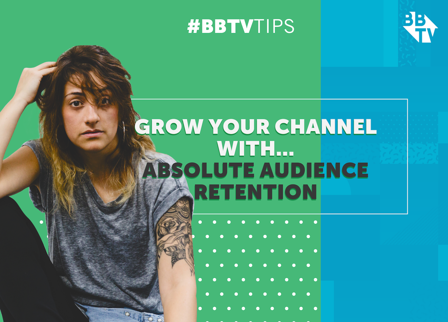 BBTV Tips audience retention Grow Your Channel With...Absolute Audience Retention
