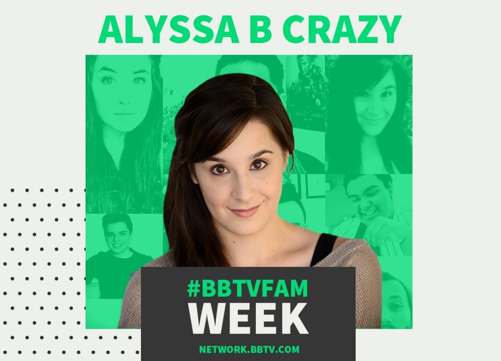 alyssa 1024x737 #BBTVFam Week Spotlight: Alyssa Be Crazy
