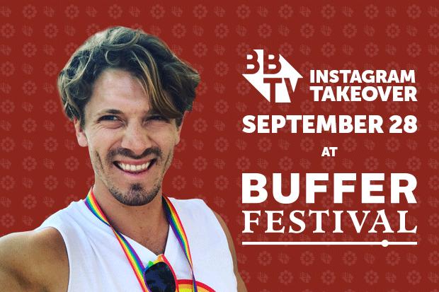buffer-fest--bbtv-instagram-takeover-Justin-Blog