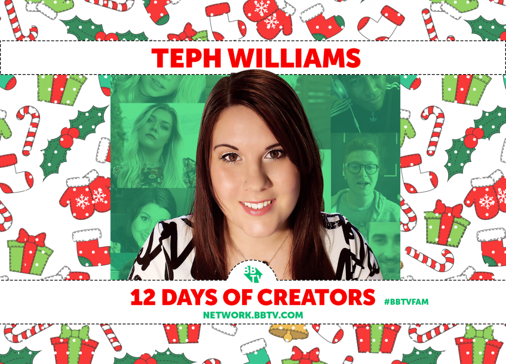 12 Days of Creators Individual Teph Williams blog 1024x737 BBTV'S 12 DAYS OF CREATORS: Teph Williams