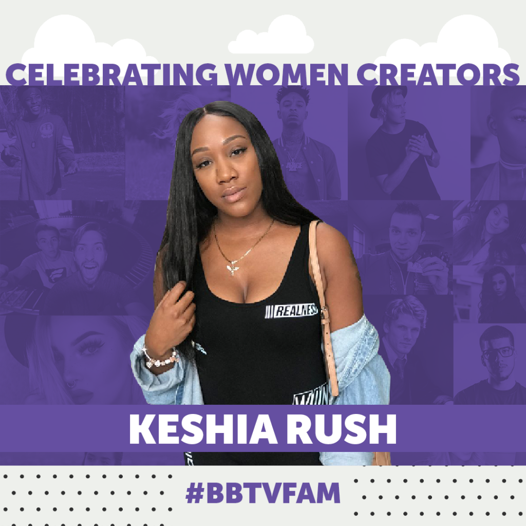 BBTV National Womens Day 1080 Keshia Rush 1024x1024 #BBTVFAM – SPOTLIGHT ON KESHIA RUSH