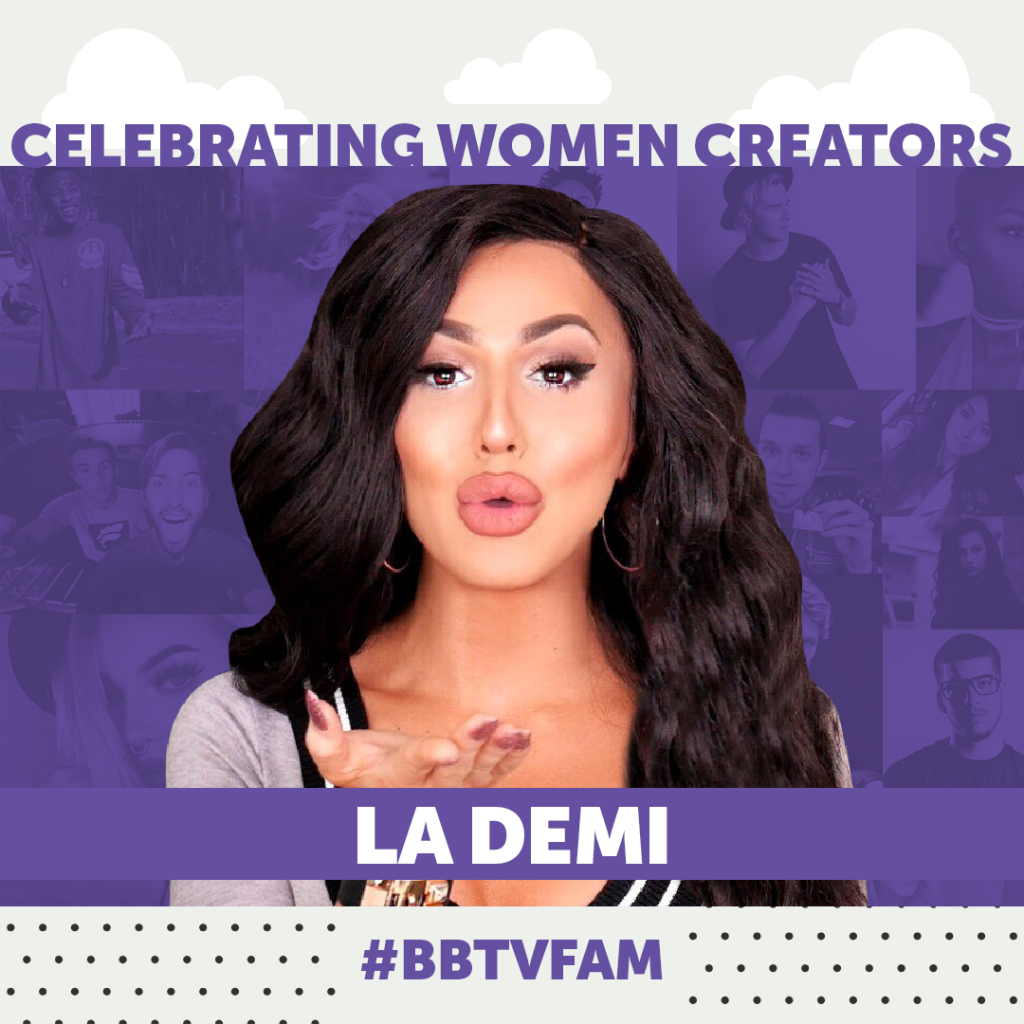 BBTV National Womens Day 1080 LA Demi 1024x1024 #BBTVFam   Spotlight on La Demi